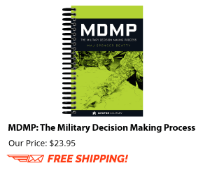 The comprehensive guide to the Military Decision Making Process (MDMP)